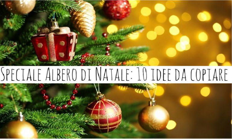 Albero Di Natale 8 Dicembre.Come Decorare L Albero Di Natale 10 Idee Tutte Da Copiare